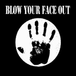Blow Your Face Out